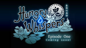 Hungry Whispers Episode 1: Coming Soon!