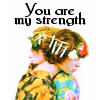 You Are My Strength by Firelocke