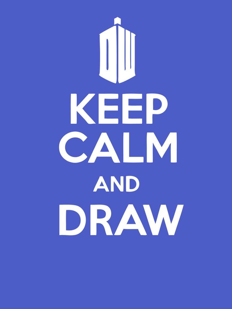 Doctor Who Keep calm and draw by DimiLine