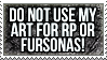 Do not use for RP or Fursonas STAMP by rottentrick