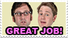 Tim and Eric Great Job Stamp by KyleRobinsonCustoms