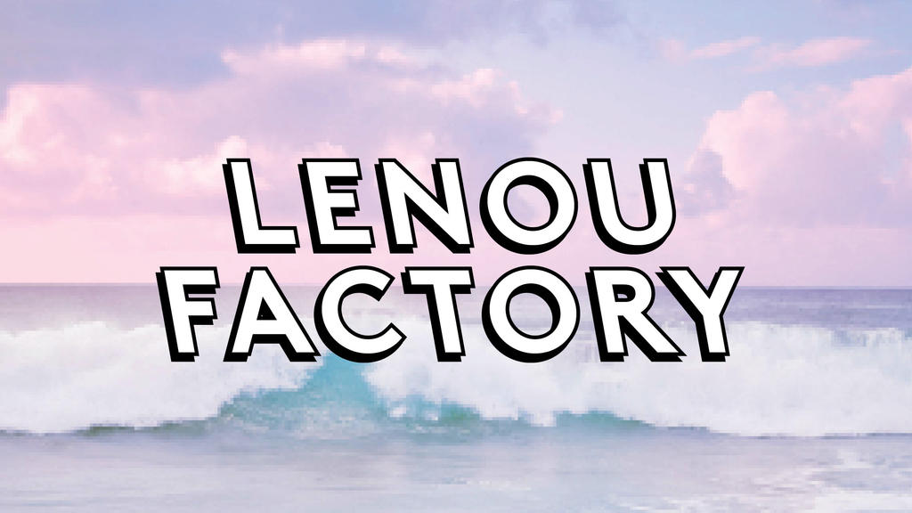 LENOU FACTORY BANNER by LenouKoupish