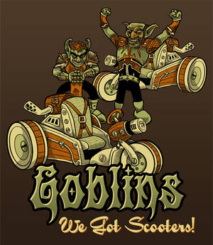 Goblins We Got Scooters