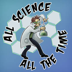 All Science, All the Time
