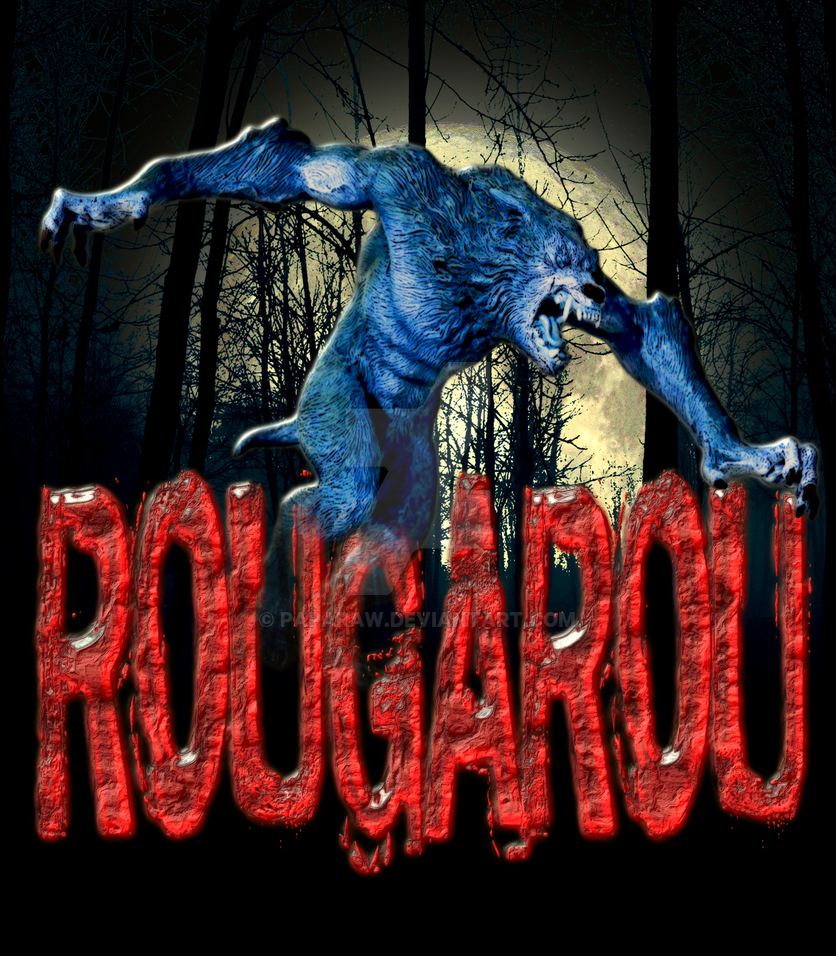ROUGAROU by Paparaw