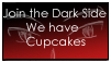 The Dark Side has Cupcakes by shamira-g