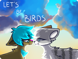 Lets be birds by Griwi