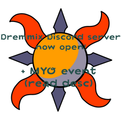 Dremmix Discord server is open! + MYO event {OPEN}