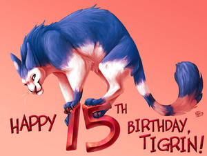 Happy 15th Birthday, Tigrin