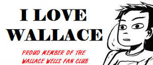 I LOVE WALLACE