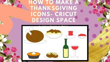 How To Make a Thanksgiving Icons- Cricut Design