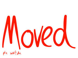 MOVED MOVED MOVED BITCHES by Leishh