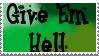 Give Em Hell stamp by godofallgodofdeath
