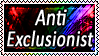 Anti Exclusionist by Dameinatrix