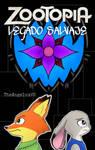 Zootopia: Legado Salvaje (Ultima Edicion) by TheAngelux22