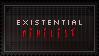 Existential Nihilist.