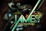James - Faith That Works