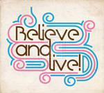 Believe and Live