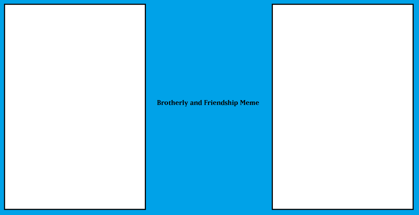 Brotherly and Friendship Meme by MarioFanProductions