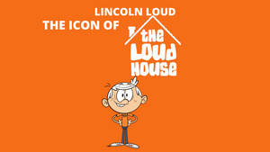 Lincoln Loud The Icon Of The Loud House
