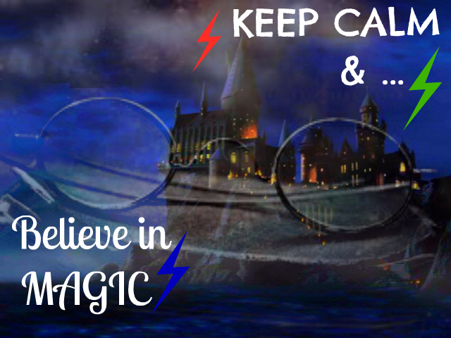 Keep Calm And Believe in Yourself Keep Calm And Believe in Magic