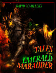 Tales of The Emerald Marauder by DW Miller