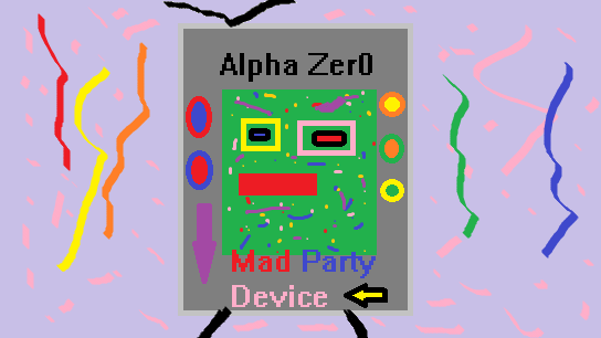 Mad Party Device by ZeroFighter99