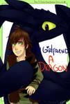 .HTTYD: My girlfriend, a dragon.