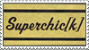 Superchick stamp by BiggestNarutard