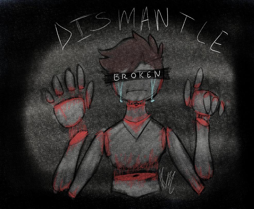 Dismantled by AnimalisticMyth