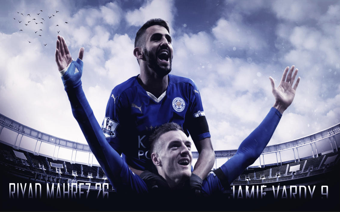 Riyad Mahrez And Jamie Vardy Wallpaper By ChrisRamos4 On