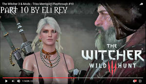 The Witcher 3 - Triss Lets Play 10