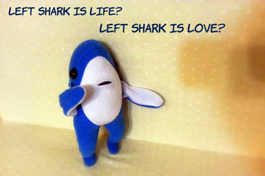 Left Shark is life, left shark is love