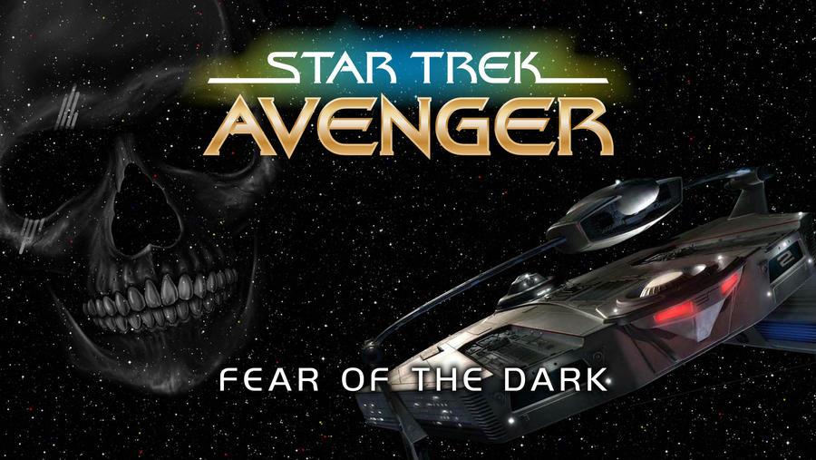 Star Trek - Avenger 4. Fear Of The Dark by akeel1701