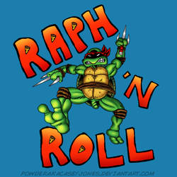 Raph 'N Roll (Shirt now available!)