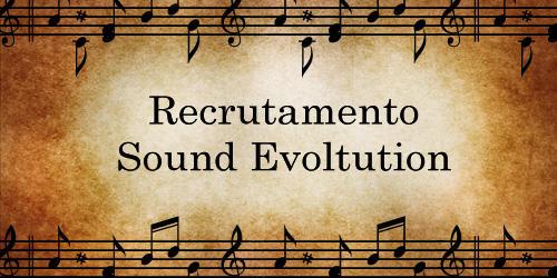 Sound Evolution - Recrutamento