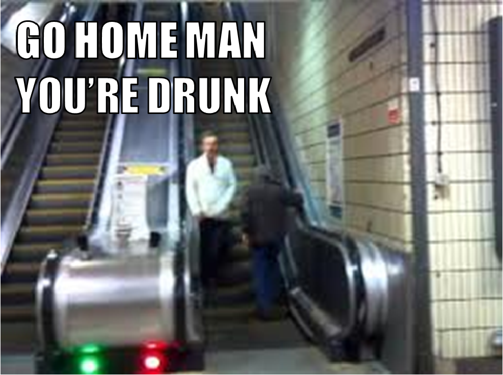 GO HOME MAN, YOU'RE DRUNK. By DumbledoreIsAmazing On