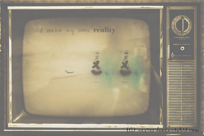 i.make my own reAlity