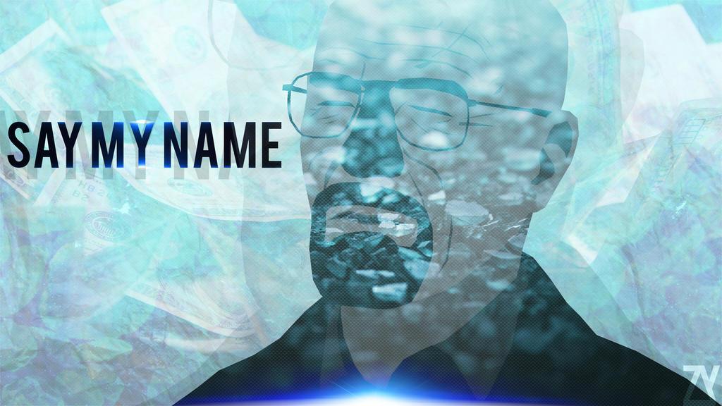 Say My Name Breaking Bad Wallpaper WQHD By Zyzio Zyziooo