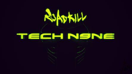 Roadkill tech n9ne live