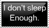 Don't Sleep Enough