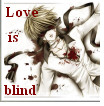 Love is blind by EzzyGezzy