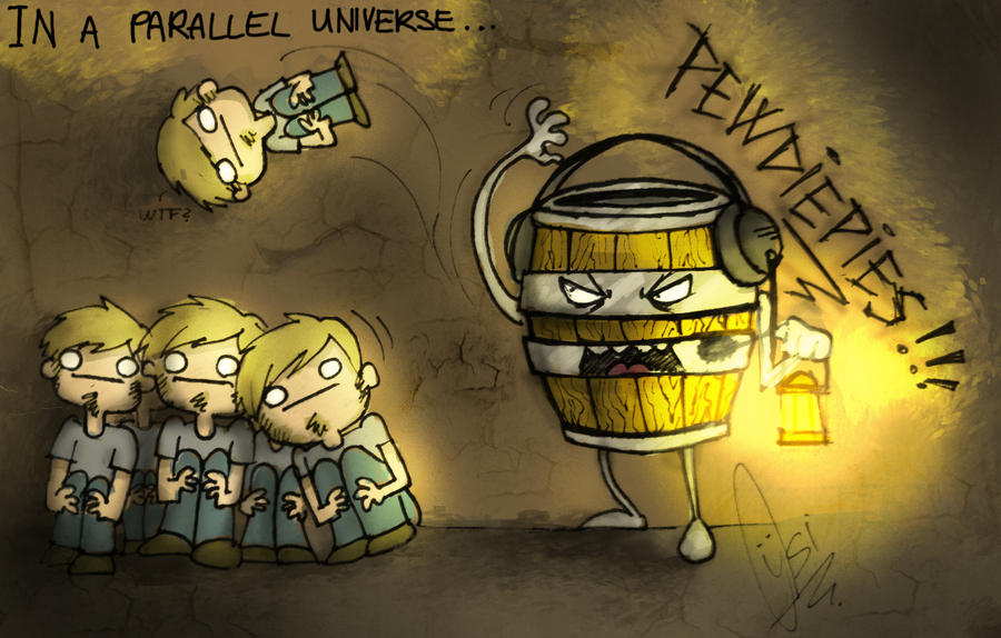 In a parallel universe - PEWDIEPIES! by ScribbleNetty