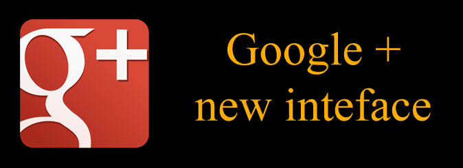Google + new interface launched