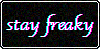 Stay Freaky Stamp || F2U