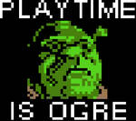 Play time is ogre sprite (huge pixel)