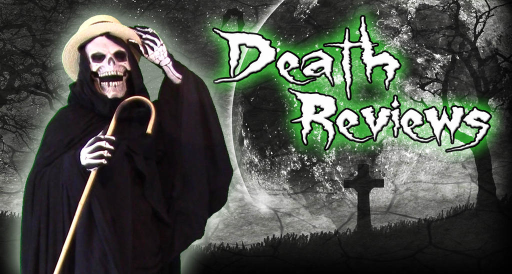 Death Reviews! by Slyrr