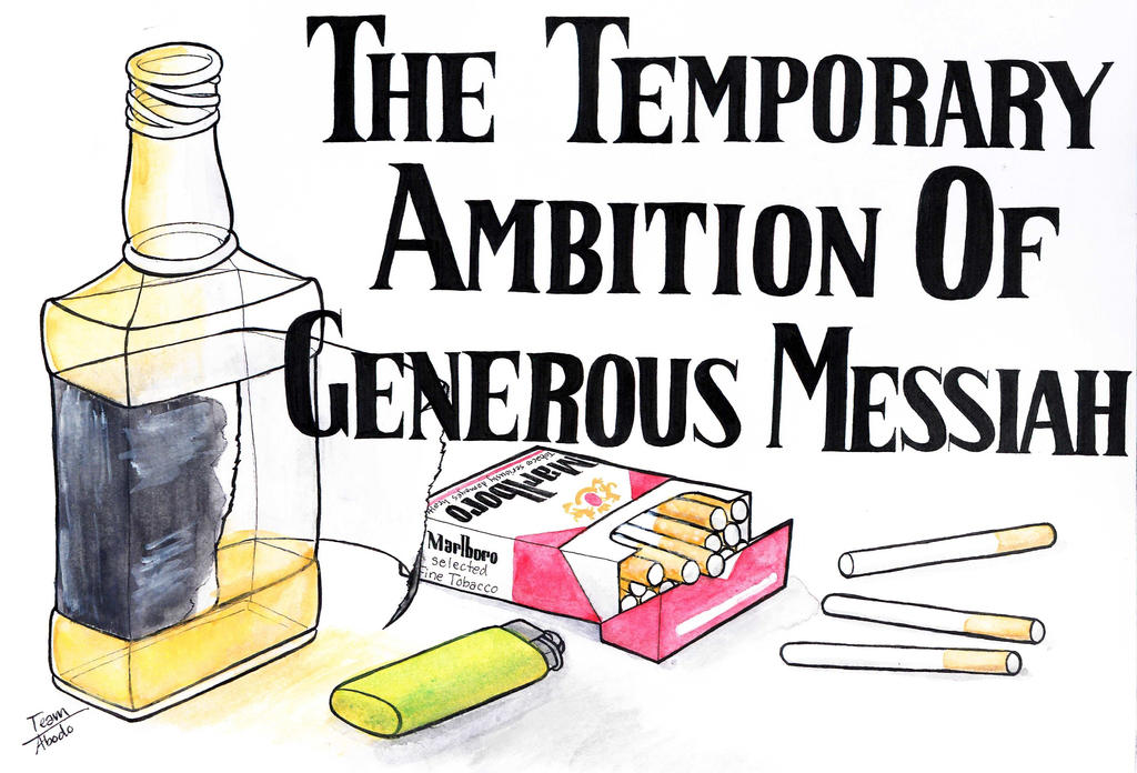 The Temporary Ambition of Generous Messiah