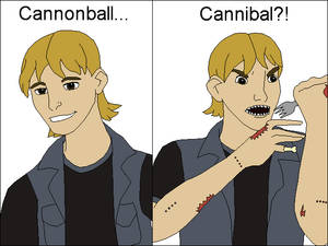 Cannonball... Cannibal