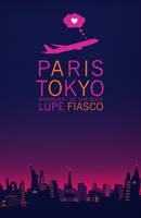 Paris Tokyo - Lupe Fiasco by ArchaicEphony
